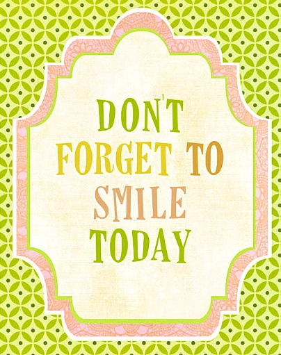 Don't forget .. Smile!